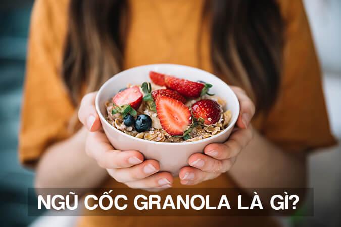 Ngũ cốc granola là gì?